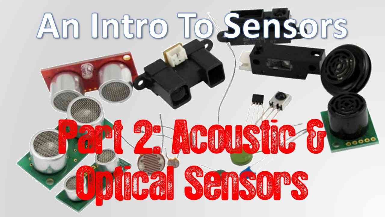 Intro to Common Sensors 2: Acoustic and Optical Sensors
